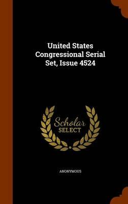 United States Congressional Serial Set, Issue 4524
