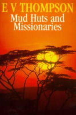 Mud Huts and Missionaries