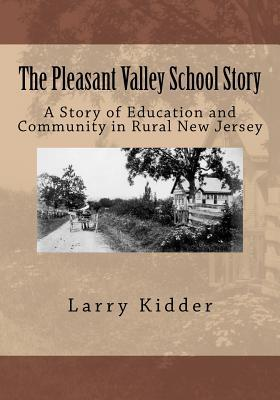 The Pleasant Valley School Story