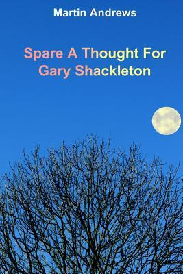 Spare a Thought for Gary Shackleton