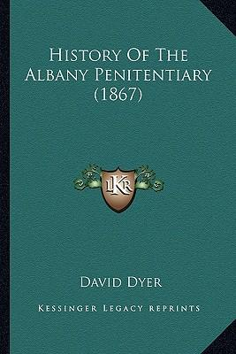 History of the Albany Penitentiary (1867)