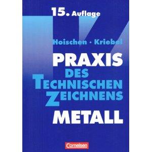 Praxis des Technischen Zeichnens. Metall