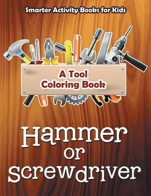 Hammer or Screwdriver