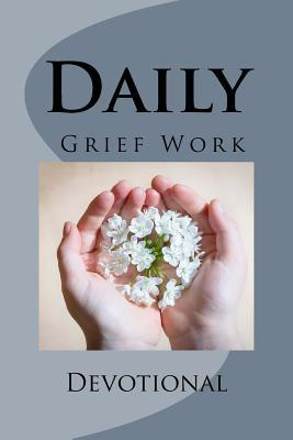 Daily Grief Work Devotional