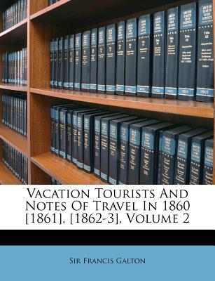 Vacation Tourists and Notes of Travel in 1860 [1861], [1862-3], Volume 2