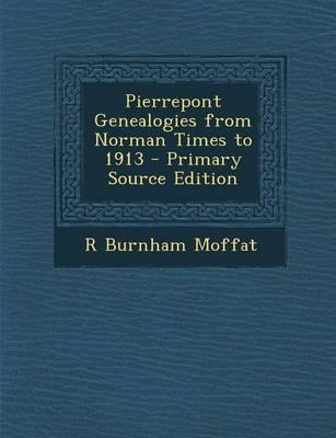 Pierrepont Genealogies from Norman Times to 1913