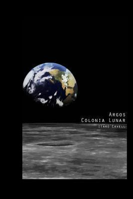 Argos, colonia lunar / Argos, lunar colony