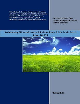 Architecting Microsoft Azure Solutions Study & Lab Guide Part 1