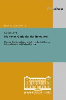 Die Vielen Gesichter Des Holocaust