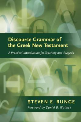 Discourse Grammar OftheGreekNewTestament