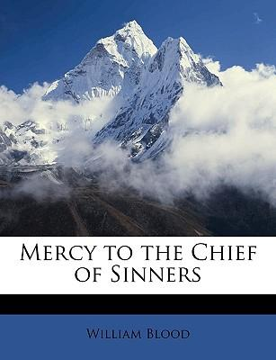 Mercy to the Chief of Sinners