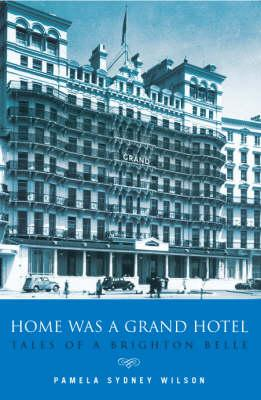 Home Was a Grand Hotel
