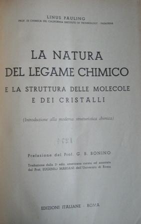 La natura del legame chimico e la struttura delle molecole e dei cristalli