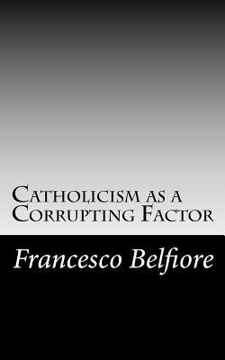 Catholicism As a Corrupting Factor