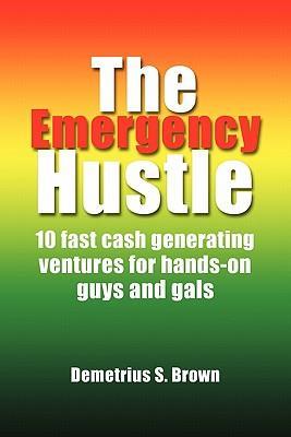 The Emergency Hustle