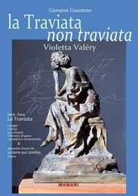La Traviata non traviata. Violetta Valéry