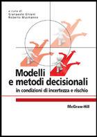 Modelli e metodi decisionali in condizioni di incertezza e rischio