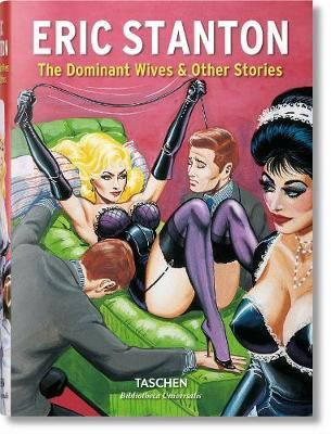 Eric Stanton. The dominant wives and other stories. Ediz. inglese, francese e tedesca