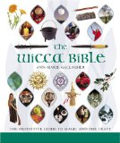 The Wicca Bible - The Definitive Guide To Magic And The Craft