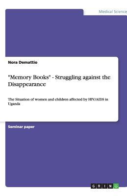 """""""Memory Books"""" - Struggling against the Disappearance"""