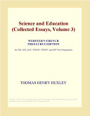 Science and Education (Collected Essays, Volume 3) (Webster's French Thesaurus Edition)