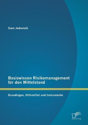 Basiswissen Risikomanagement für den Mittelstand