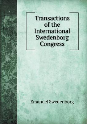 Transactions of the International Swedenborg Congress