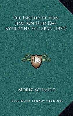 Die Inschrift Von Jdalion Und Das Kyprische Syllabar (1874)