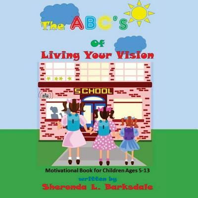 The ABC's of Living Your Vision