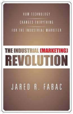 The Industrial Marketing Revolution