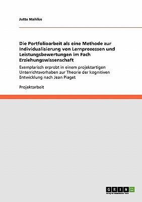 Die Portfolioarbeit als eine Methode zur Individualisierung von Lernprozessen und Leistungsbewertungen im Fach Erziehungswissenschaft
