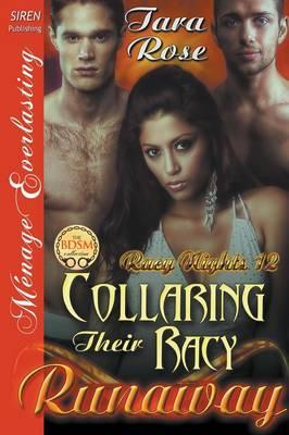 Collaring Their Racy Runaway