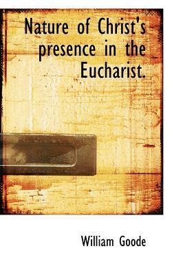 Nature of Christ's Presence in the Eucharist