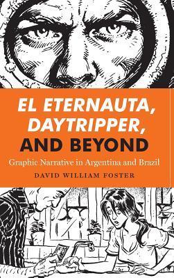 El Eternauta, Daytripper, and Beyond