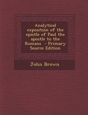 Analytical Exposition of the Epistle of Paul the Apostle to the Romans