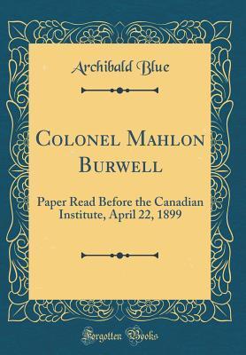 Colonel Mahlon Burwell