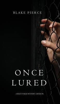 Once Lured (a Riley Paige Mystery--Book #4)