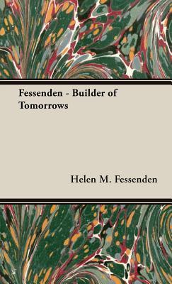 Fessenden- Builder of Tomorrows