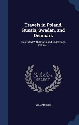 Travels in Poland, Russia, Sweden, and Denmark