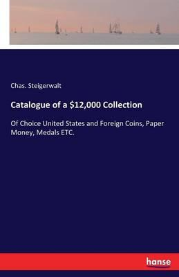 Catalogue of a $12,000 Collection
