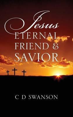 Jesus Eternal Friend & Savior