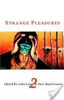 Strange Pleasures 2