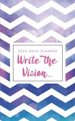 Write the Vision (2018 Year Planner)