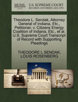 Theodore L. Sendak, Attorney General of Indiana, Etc., Petitioner, V. Citizens Energy Coalition of Indiana, Etc., et al. U.S. Supreme Court Transcript
