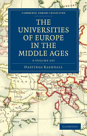 The Universities of Europe in the Middle Ages, 2 Vols in 3 Parts