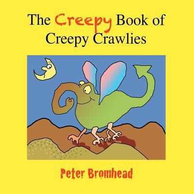 The Creepy Book of Creepy Crawlies