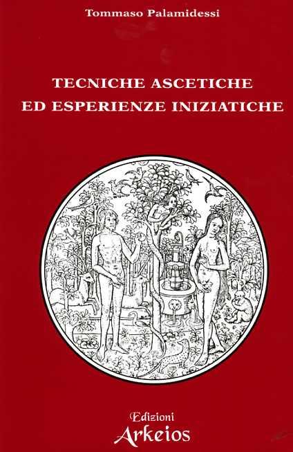 Archeosofia / Tecniche ascetiche ed esperienze iniziatiche