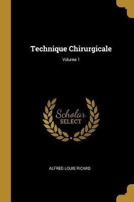Technique Chirurgicale; Volume 1
