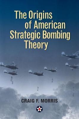 The Origins of American Strategic Bombing Theory