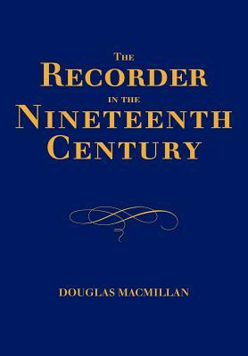 The Recorder in the Nineteenth Century